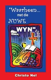 Waarheen met die Nuwe Wyn? (Boek)